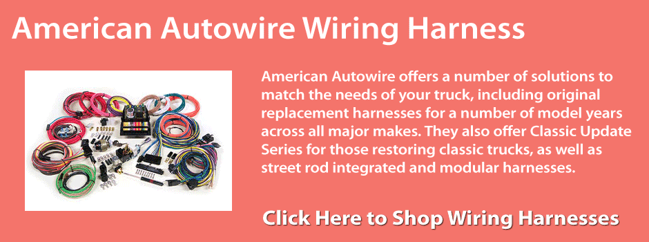 Wiring Harnesses by American Autowire